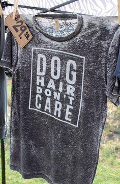 Dog Hair Don't Care- Short Sleeve Shirt - Large