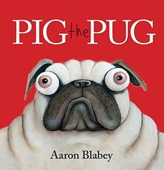 Pig the Pug by Aaron Blabey. Pig is the greediest Pug in the world. He is ill-tempered, rude and unreasonable. When Pig the Pug is asked to share his toys, something unexpected happens. Hopefully Pig has learned a lesson! The Pug, Best Toddler Books, Picture Story Books, Carlin, Funny Illustration, Book Week, Pug Love, Great Books, Early Childhood