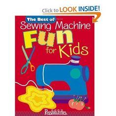 Best of Sewing Machine Fun For Kids -The: Lynda Milligan, Nancy Smith: 0734817103615: Amazon.com: Books