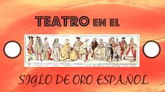 BREVE HISTORIA DEL TEATRO EN EL SIGLO DE ORO ESPAÑOL