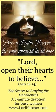 You may wonder how to pray for your unbelieving loved ones. The Lydia Prayer is a great place to start. Hungry for God: The Secret of Praying for Unbelievers