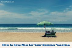 How to Save Now for Your Summer Vacation      #travel #frugal