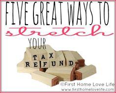 5 Ways to Stretch Your Tax Refund