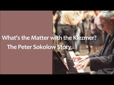 """Peter """"Klezmer Fats"""" Sokolow likes the """"real sound""""—the Jewish sound. But how many musicians are left who appreciate klezmer music as an art form and not a n..."""