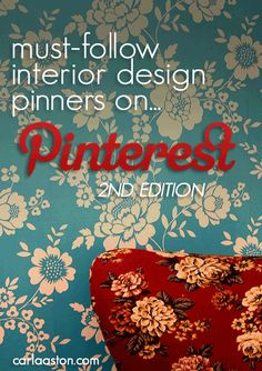 2ND EDITION: Directory Of Must-Follow Interior Design Pinners On Pinterest ➤ http://CARLAASTON.com/designed/must-follow-interior-design-pinterest / Did YOU make the list?