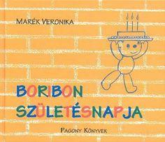Boribon születésnapja Childrens Books, Reading, Children's Books, Children Books, Kid Books, Books For Kids, Reading Books
