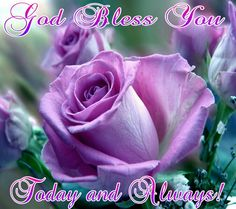 God Bless You Today and Always!