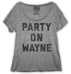 Party On Wayne Womens Tee Grey – Buy Me Brunch