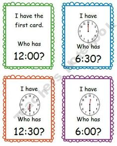 I Have Who Has - Time to the Hour and Half-Hour. I Have/ Who Has cards are great fun. They are even better when students create the set. Older students can create them for younger students.  A cluster group of gifted students can create a set while the teacher works with students who have not mastered the concept.