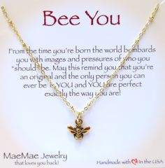 Bee'ing you is all you can ever be and you are perfect exactly the way you are.  Bee You Necklace – MaeMae Jewelry