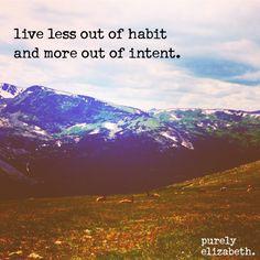 Words of Wisdom #purelyinspiration #purelyelizabeth