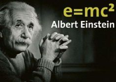 """Albert Einstein's famous equation: E=mc2 (""""E equals m c-squared""""); E = energy; m = mass; c = speed of light. It means that mass and energy are interchangeable."""