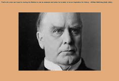 "The words are small. It says, ""That's all a man can hope for during his lifetime-to set an example-and when he is dead, to be an inspiration for history."" -William McKinley (1848-1901)"