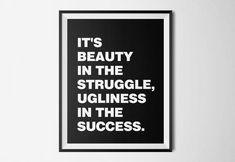 Struggle Tattoo, Beauty In The Struggle, Rap Quotes, Unique Poster, Color Quotes, J Cole, Home Wall Art, Life Lessons, Bedroom Ideas