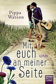 Mit euch an meiner Seite: Roman von Pippa Watson https://www.amazon.de/dp/3404174518/ref=cm_sw_r_pi_dp_x_c.UmybA3P5B1E