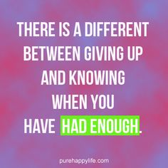 Life Quote: There is a different between giving up..