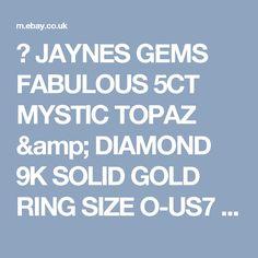 ❤ JAYNES GEMS FABULOUS 5CT MYSTIC TOPAZ & DIAMOND 9K SOLID GOLD RING SIZE  O-US7  | eBay