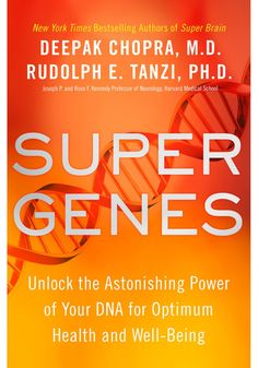 Booktopia has Super Genes, Unlock the Astonishing Power of Your DNA for Optimum Health and Well-Being by Deepak Chopra. Buy a discounted Hardcover of Super Genes online from Australia's leading online bookstore. Harvard Medical School, Spirituality Books, Vagina, Deepak Chopra, Book Recommendations, New York Times, Self Help, Dna, Healthy Life