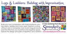 Upcoming Workshop:Logs and Ladders with Queensland Quilters