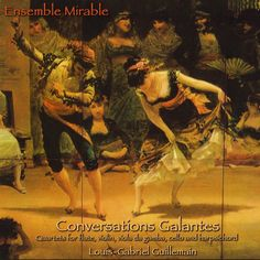 Cover of the 'Conversations Galantes', a  record from Ensemle Mirable. Rare and magnificent dance sonatas for violin and basso continuo, executed in in real parts. You can here it in streaming at http://magnatune.com/artists/albums/mirable-conversations/  Music by Louis-Gabriel Guillemain.