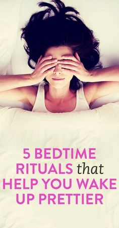 5 Bedtime Rituals That Help You Wake Up Prettier