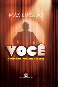 Livro Você (Max Lucado) Student Work, Christian, Writing, Books, Download, Movie Posters, Books To Read, Good Books, Woman Of God