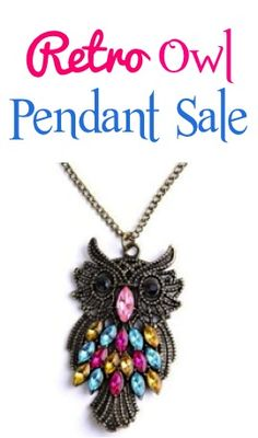 Retro Owl Pendant Sale: $0.93 Shipped! I bought this a couple of weeks ago. The shipping takes about a month. Can't wait to receive it!