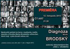 Diagnóza Brodský - Neobvyklý pohled na herce, muzikanta, výtvarníka, básníka a člověka Marka Brodského očima žen, které hrají v jeho životě velkou roli.