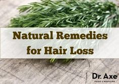 Natural Remedies for Hair Loss http://www.draxe.com #health #holistic #natural