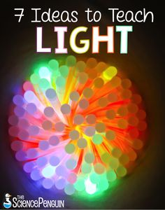 7 ideas to teach students about light, reflection, and refraction