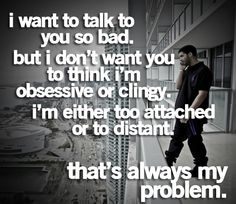 This is my problem. Always distant! lol