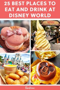 The 25 Best Things You Can Eat and Drink at Disney World - Walt Disney World & Disneyland - Denise