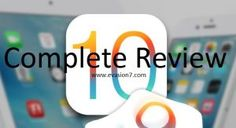 iOS 10 Complete Review - All Specifications of iOS 10 | Evasi0n blog