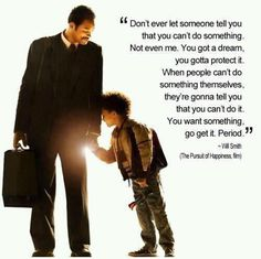 Don't let anyone stop you - Will Smith