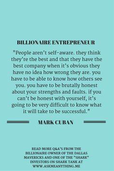 Billionaire Mark Cuban explains why most fail. Entrepreneur People, Mark Cuban, Brutally Honest, Influential People, Business Advice, Explain Why, Good Company, Startups, Billionaire