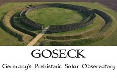 """The Goseck Sun Circle, used to create a 'farming calendar', as well as accurately gauge summer and winter solstices. It was built around 7000 years ago near Leipzing, eastern Germany and is the oldest known solar observatory in Europe. Francine McKenna, """"Germany's Prehistoric Solar Observatory"""" http://www.bellaonline.com/articles/art46591.asp"""