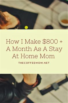 Learn how I make over $800 a month as a stay at home mom and how you can do it too.  #workfromhome #makemoneyfromhome #makemoneyasaSAHM #stayAtHomeMom #SideHustle #onlinejobs #legitonlinejobs