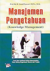 ajibayustore  Judul : MANAJEMEN PENGETAHUAN Pengarang : Prof. Dr. H. Ismail Nawawi, M.P.A., M.Si Penerbit : Ghalia Indonesia
