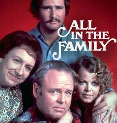All In The Family TV show.was an all time favorite show in our home. Family Tv, All In The Family, Family Movies, My Childhood Memories, Best Memories, 1970 Style, Archie Bunker, Baby Boomer, Old Shows