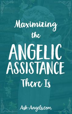 Maximizing the Angelic Assistance There Is