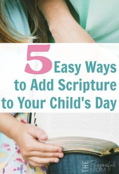 Check out these 5 easy ways to add Scripture to your child's day! There are great tools to help you as a parent teach your kids the Word of God!