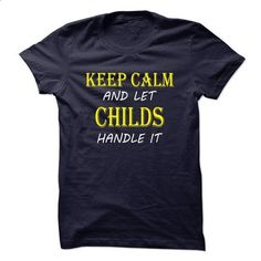 Keep Calm and Let CHILDS Handle It TA - #tee trinken #sweater for fall. BUY NOW => https://www.sunfrog.com/Names/Keep-Calm-and-Let-CHILDS-Handle-It-TA.html?68278