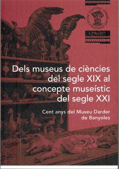 Dels museus de ciències del segle XIX al concepte museístic del segle XXI : Cent anys del Museu Darder de Banyoles