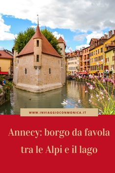 Countries To Visit, Countries Of The World, Places To Travel, Places To Go, Annecy France, Picture Places, European Destination, Visit Italy, Travel Abroad