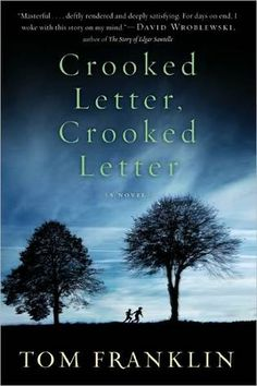 Southeast Book Club, Thursday July 26 @6:45pm. Crooked Letter, Crooked Letter by Tom Franklin. In a small Mississippi town, two men are torn apart by circumstance and reunited by tragedy, in this resonant new novel from the award-winning author of the critically acclaimed Hell at the Breech.