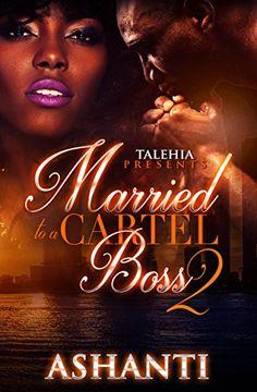 Married To A Cartel Boss 2 by Ashanti https://www.amazon.com/dp/B019N211FI/ref=cm_sw_r_pi_dp_x_OQkpybVHZZHDQ