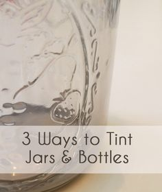 3 Ways to tint jars and bottles