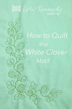 Learn how to quilt a White Clover motif. It's a sweet and simple motif that will add a little summertime charm to any quilt border! Machine Quilting Patterns, Longarm Quilting, Free Motion Quilting, Quilting Tips, Quilting Tutorials, Quilting Fabric, Modern Quilt Patterns, Quilt Border, Quilt Stitching