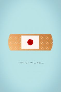 Heal Japan Poster | I real like the minimalistic nature of the poster and how the flag is incorporated into the bandaid.