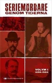 Seriemördare genom tiderna, Del 1, 1436-1924 ... #faktabok #rättsväsen #seriemördare